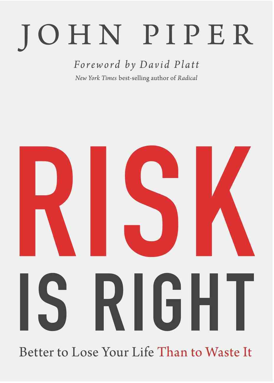 "Risk is Right (Chapters From ""Don't Waste Your Life"") eBook"