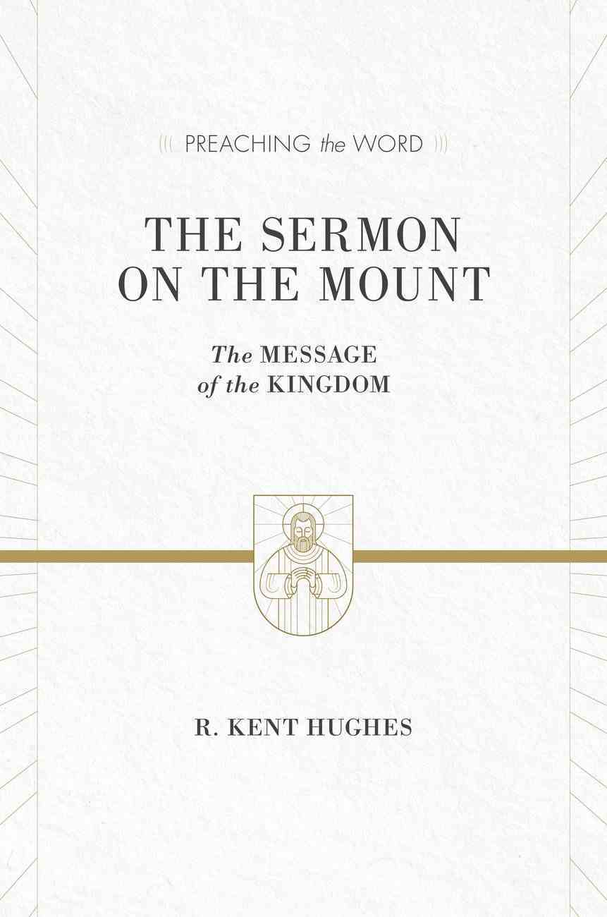 The Sermon on the Mount (ESV Edition) (Preaching The Word Series) eBook