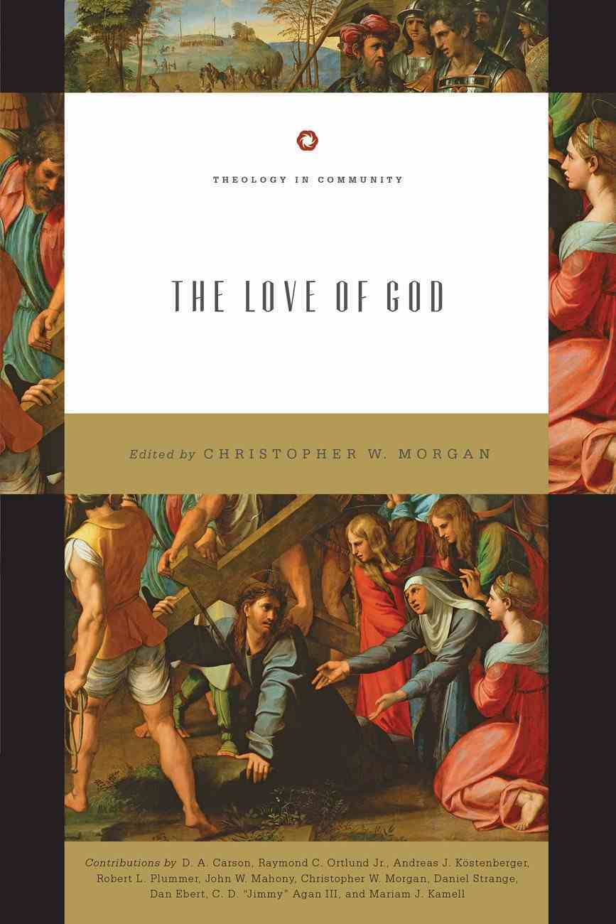 The Love of God (Theology In Community Series) eBook