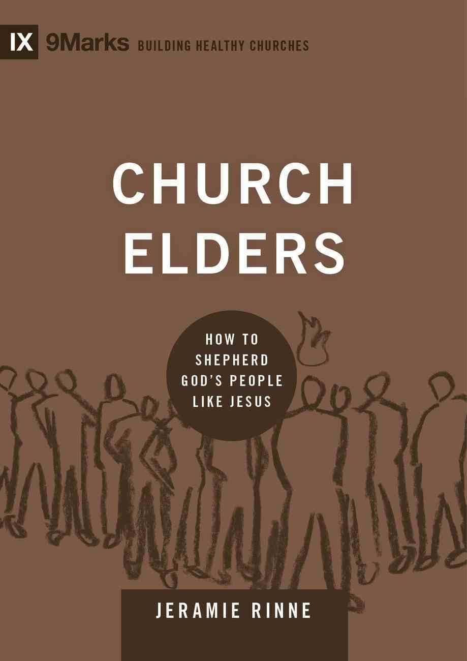 Church Elders (9marks Series) eBook
