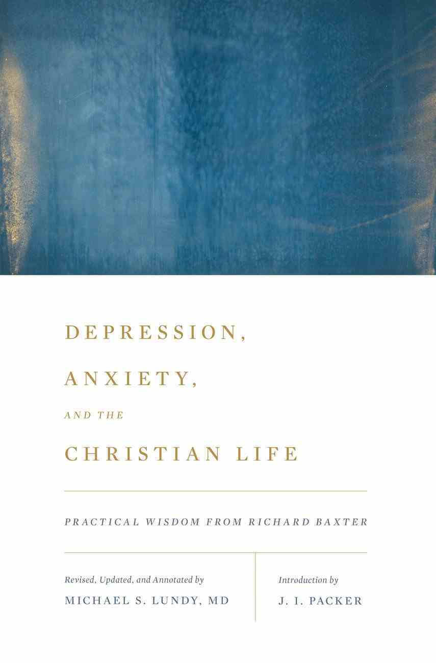 Depression, Anxiety, and the Christian Life eBook