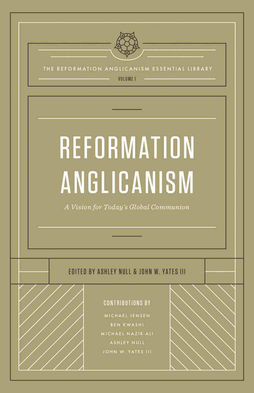 Reformation Anglicanism (The Reformation Anglicanism Essential Library, Volume 1) (The Reformation Anglicanism Essential Library Series) eBook