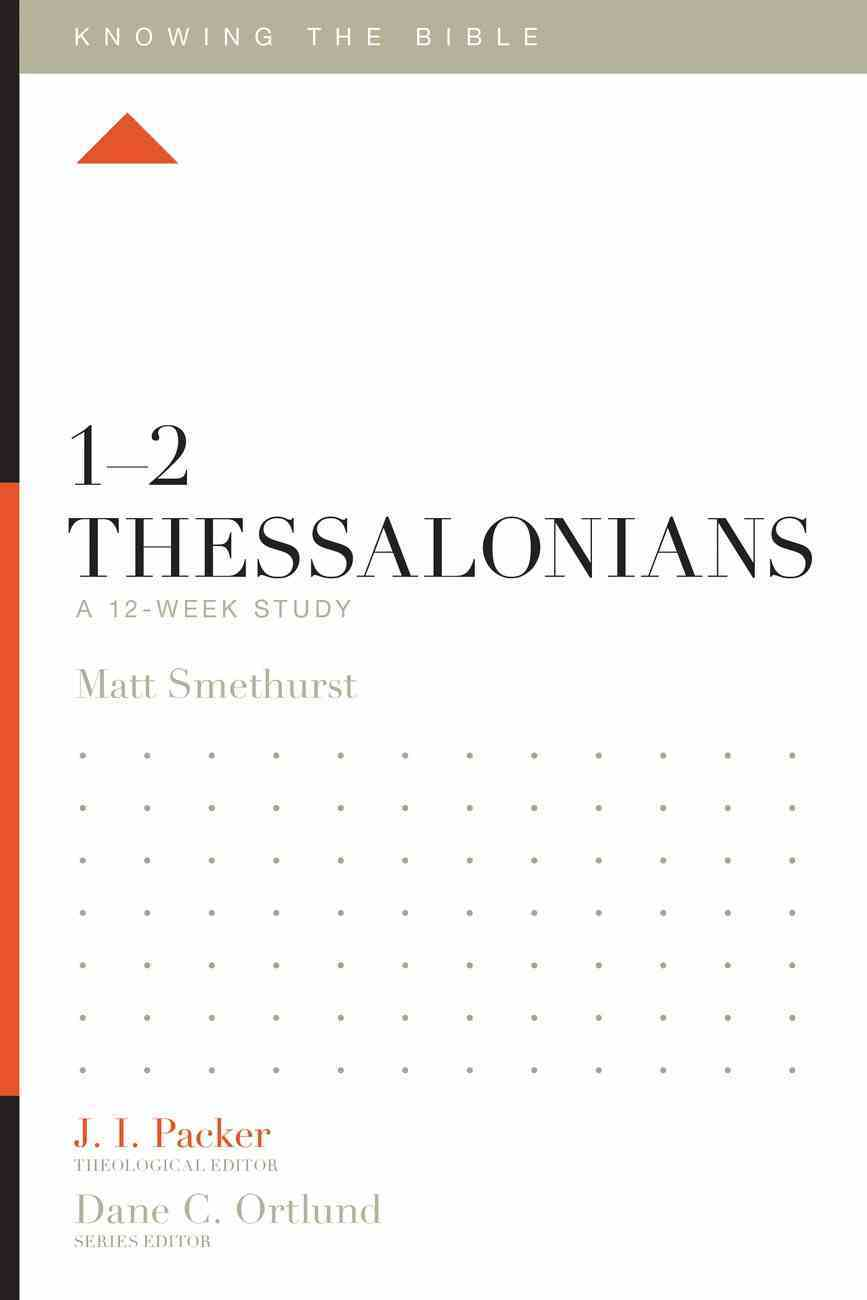 1-2 Thessalonians (12 Week Study) (Knowing The Bible Series) eBook