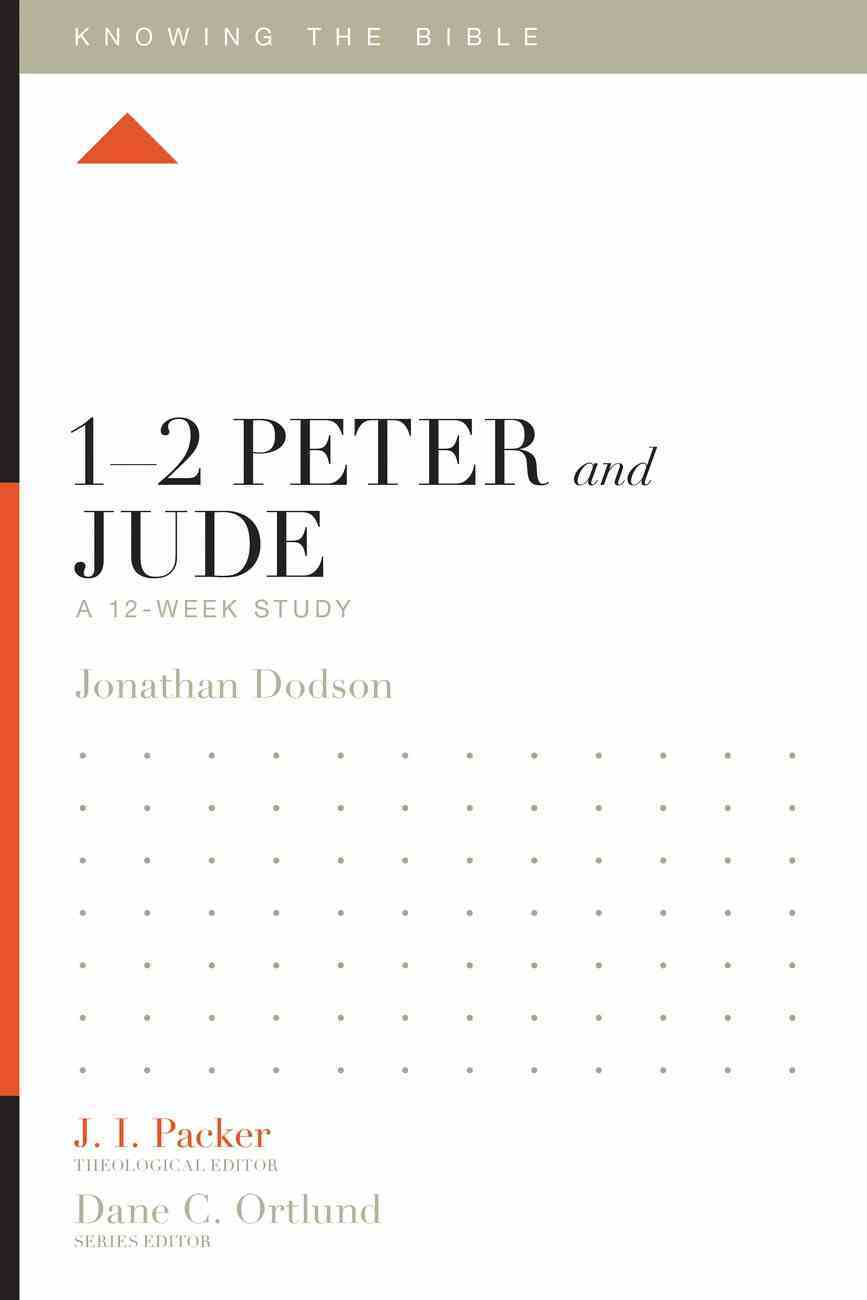 1-2 Peter and Jude (12 Week Study) (Knowing The Bible Series) eBook