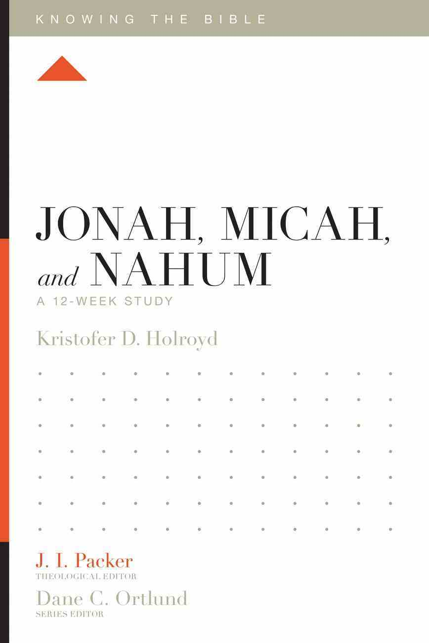 Jonah, Micah, and Nahum (Knowing The Bible Series) eBook