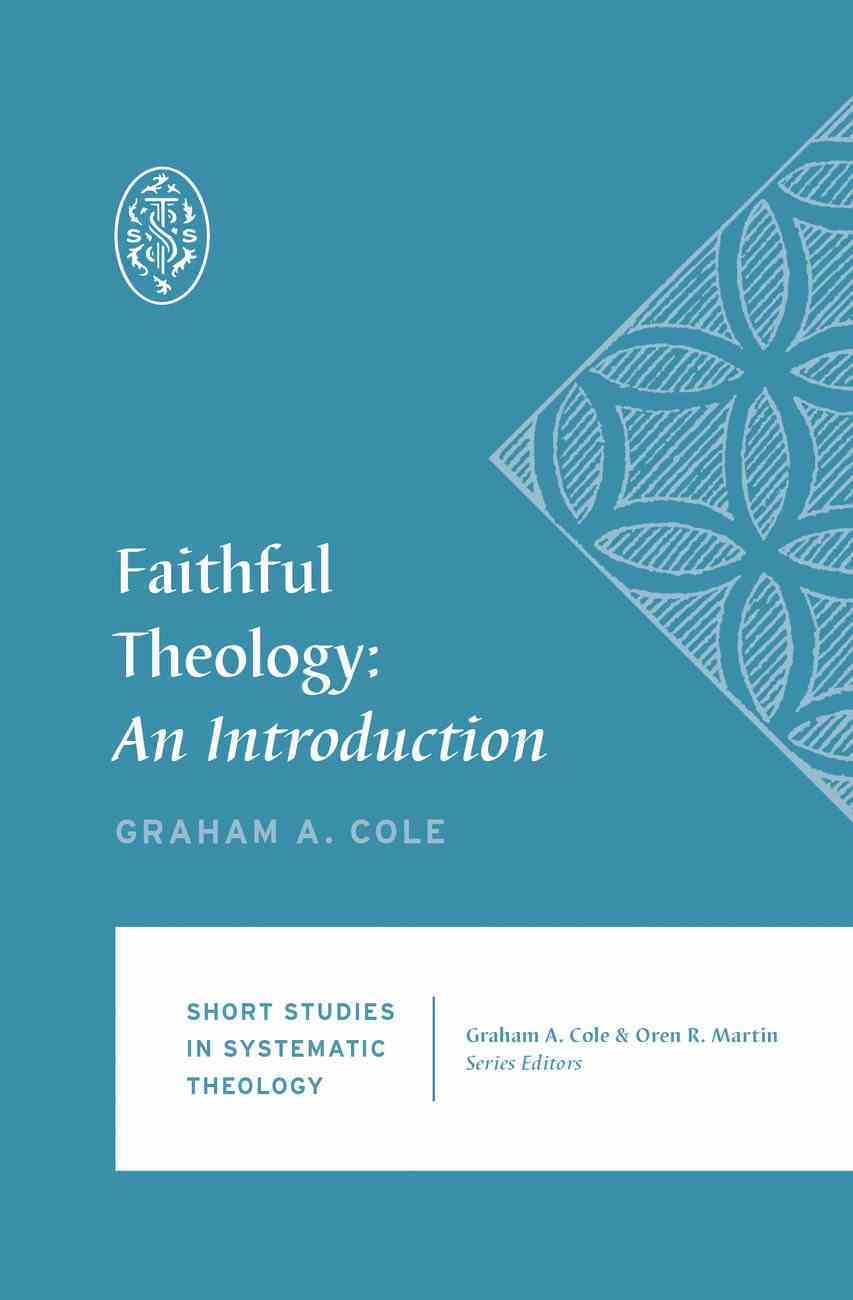 Faithful Theology (#01 in Short Studies In Systematic Theology Series) eBook