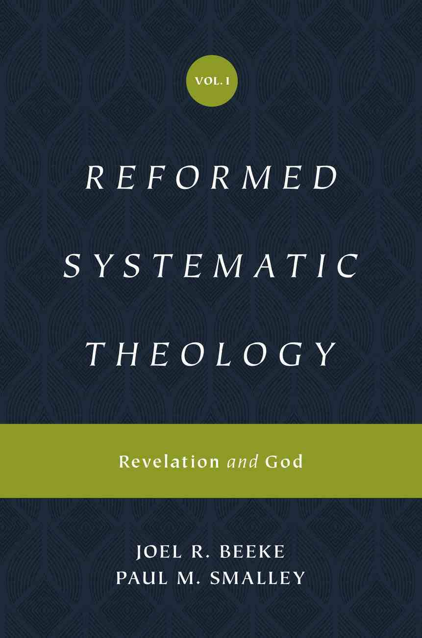Reformed Systematic Theology (#01 in Reformed Systematic Theology Series) eBook