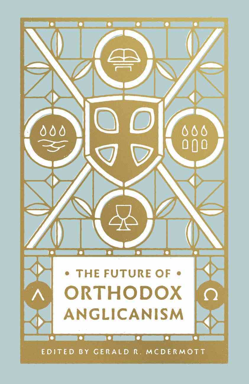 The Future of Orthodox Anglicanism eBook