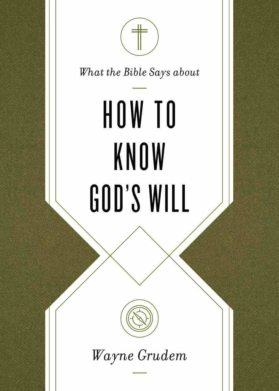 What the Bible Says About How to Know God's Will eBook
