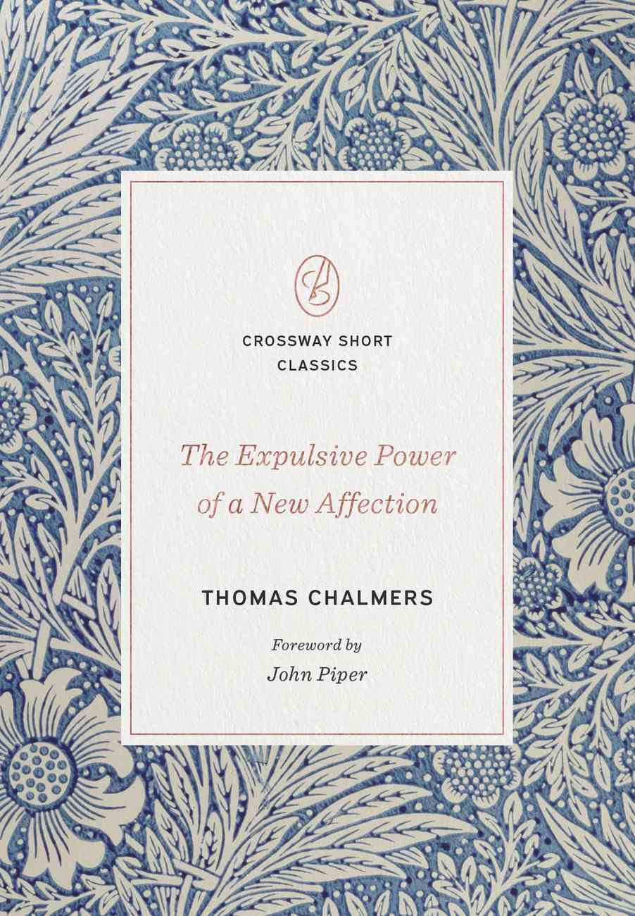 The Expulsive Power of a New Affection (Crossway Short Classics Series) eBook