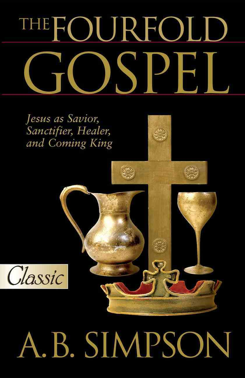 The Fourfold Gospel (Pure Gold Classics Series) eBook