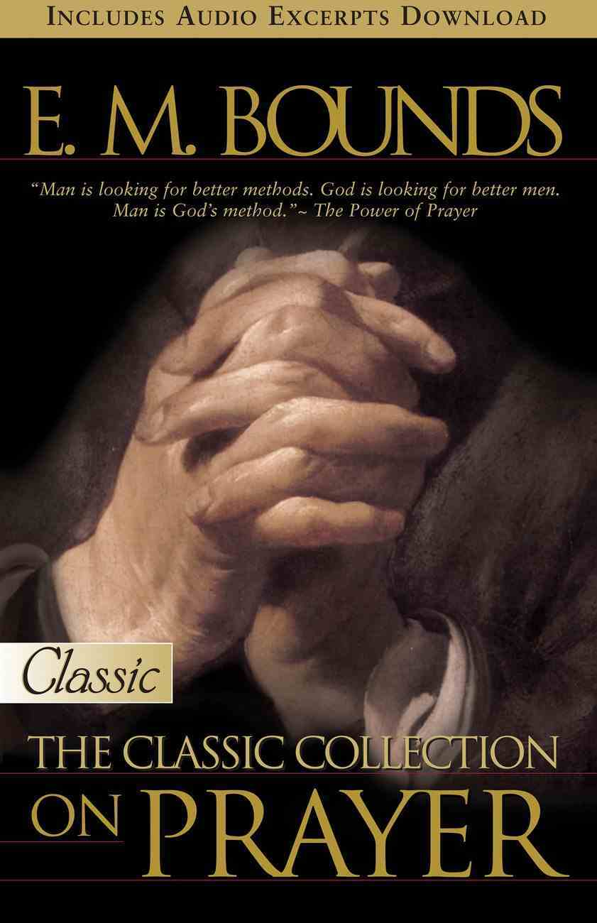 The E M Bounds - Classic Collection on Prayer (Pure Gold Classics Series) eBook