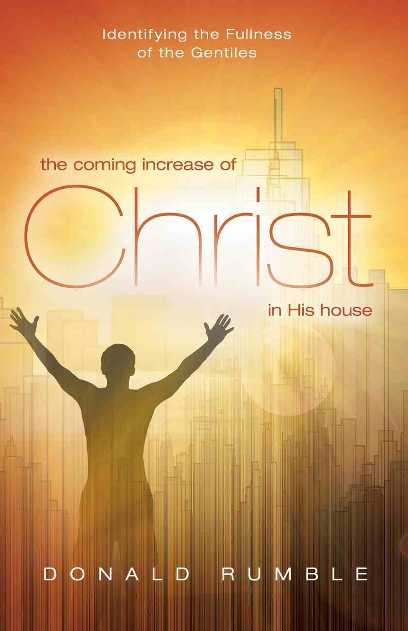 The Coming Increase of Christ in His House eBook