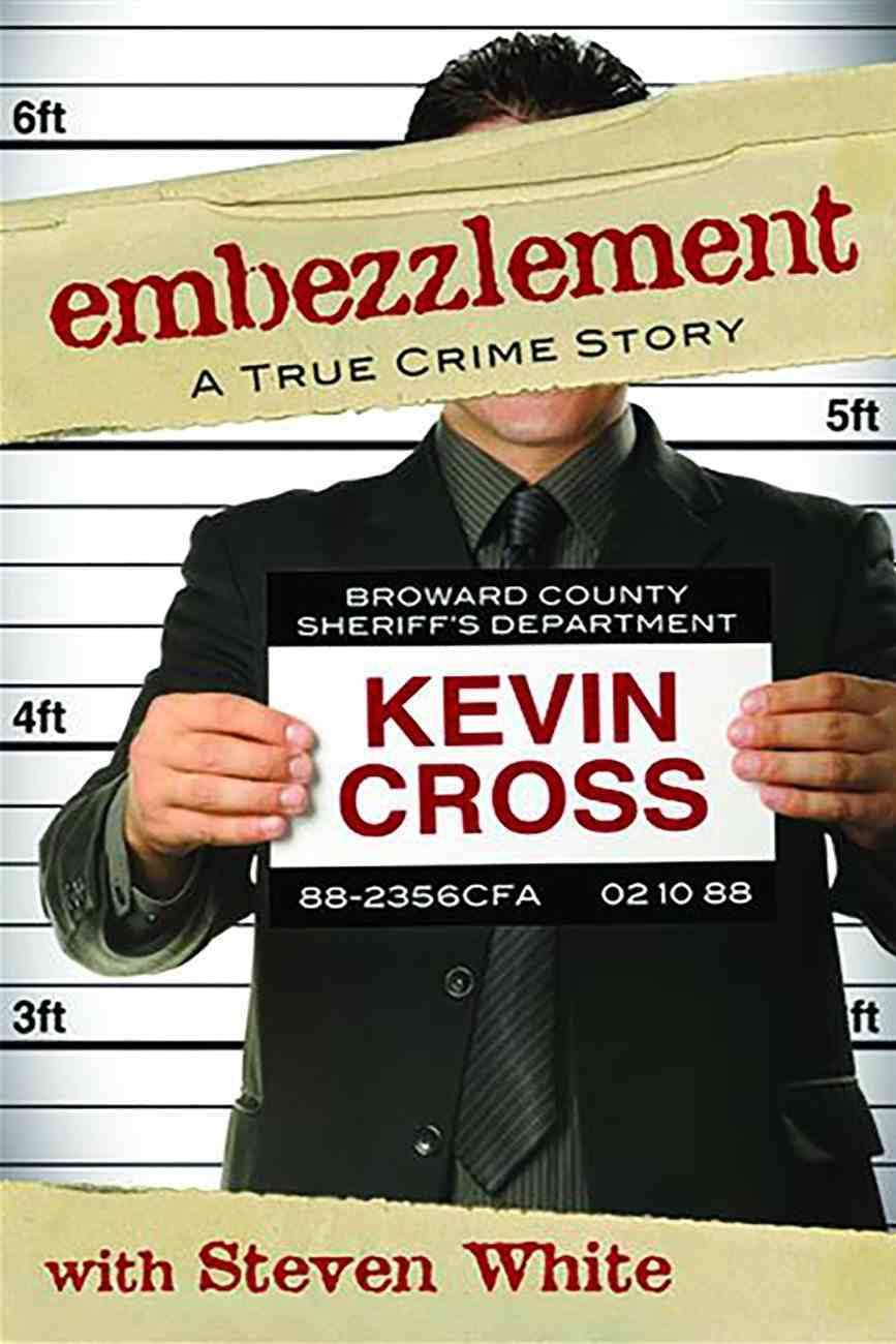 Embezzlement: A True Crime Story eBook
