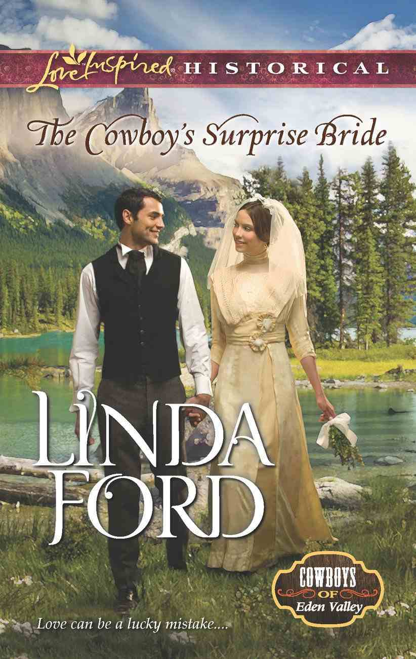 The Cowboy's Surprise Bride (Love Inspired Historical Series) eBook