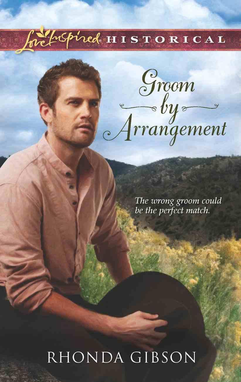Groom By Arrangement (Love Inspired Historical Series) eBook