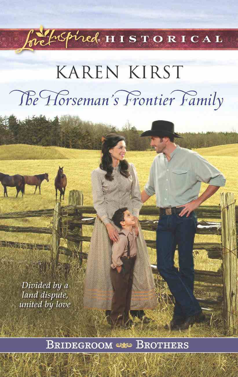 The Horseman's Frontier Family (Love Inspired Historical Series) eBook