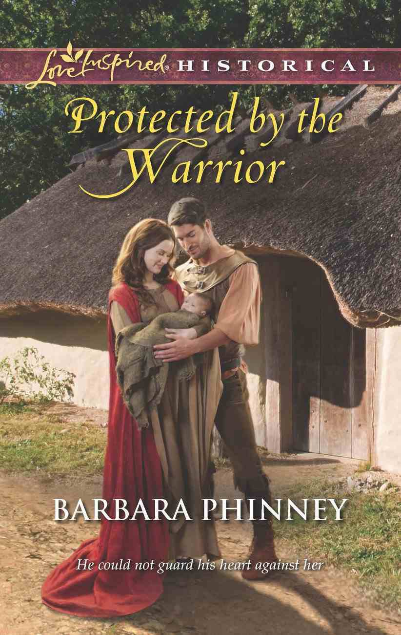 Protected By the Warrior (Love Inspired Series Historical) eBook