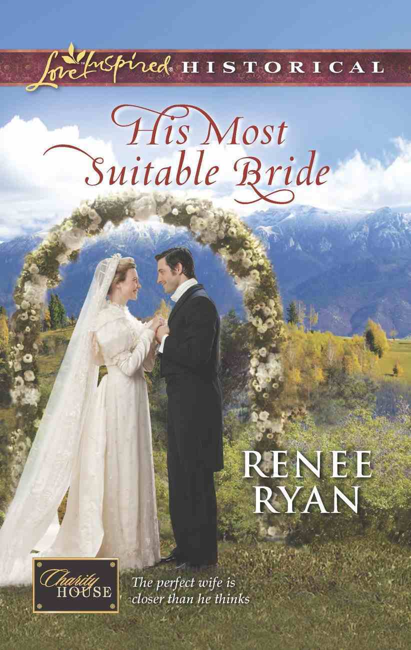 His Most Suitable Bride (Love Inspired Historical Series) eBook