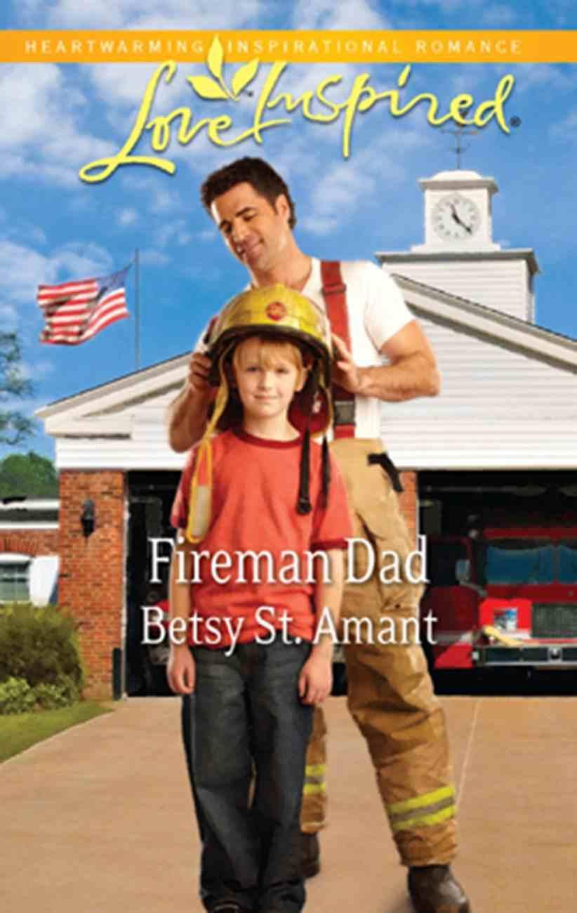 Fireman Dad (Love Inspired Series) eBook