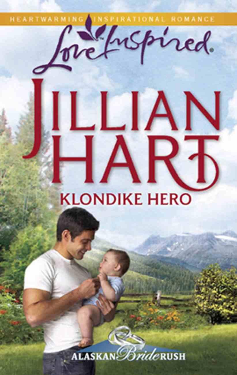 Klondike Hero (Love Inspired Series) eBook