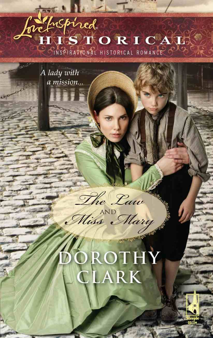 The Law and Miss Mary (Love Inspired Series Historical) eBook