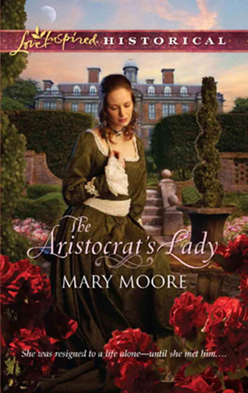 The Aristocrat's Lady (Love Inspired Historical Series) eBook
