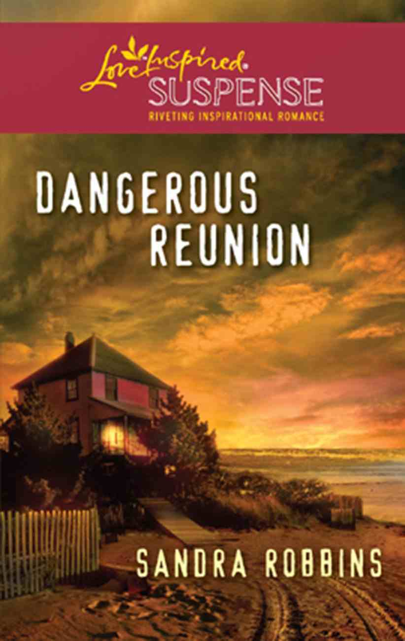 Dangerous Reunion (Love Inspired Suspense Series) eBook