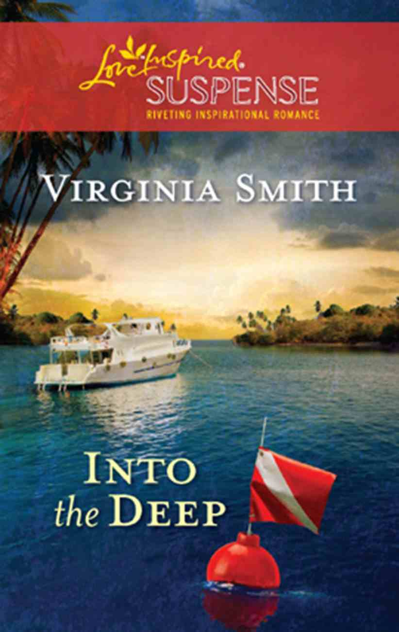 Into the Deep (Love Inspired Suspense Series) eBook