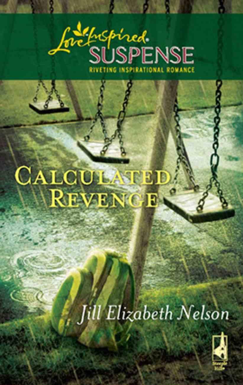 Calculated Revenge (Love Inspired Suspense Series) eBook