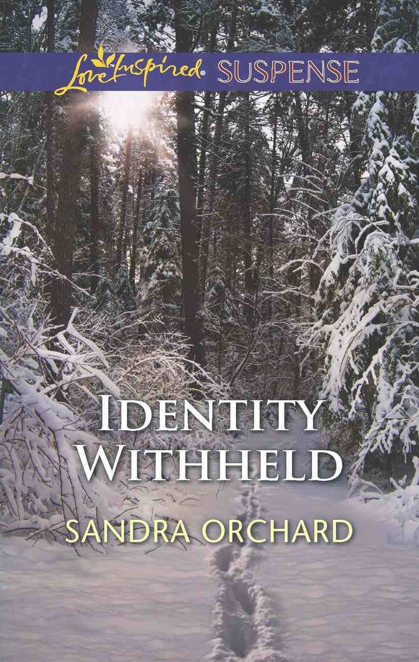 Identity Withheld (Love Inspired Suspense Series) eBook