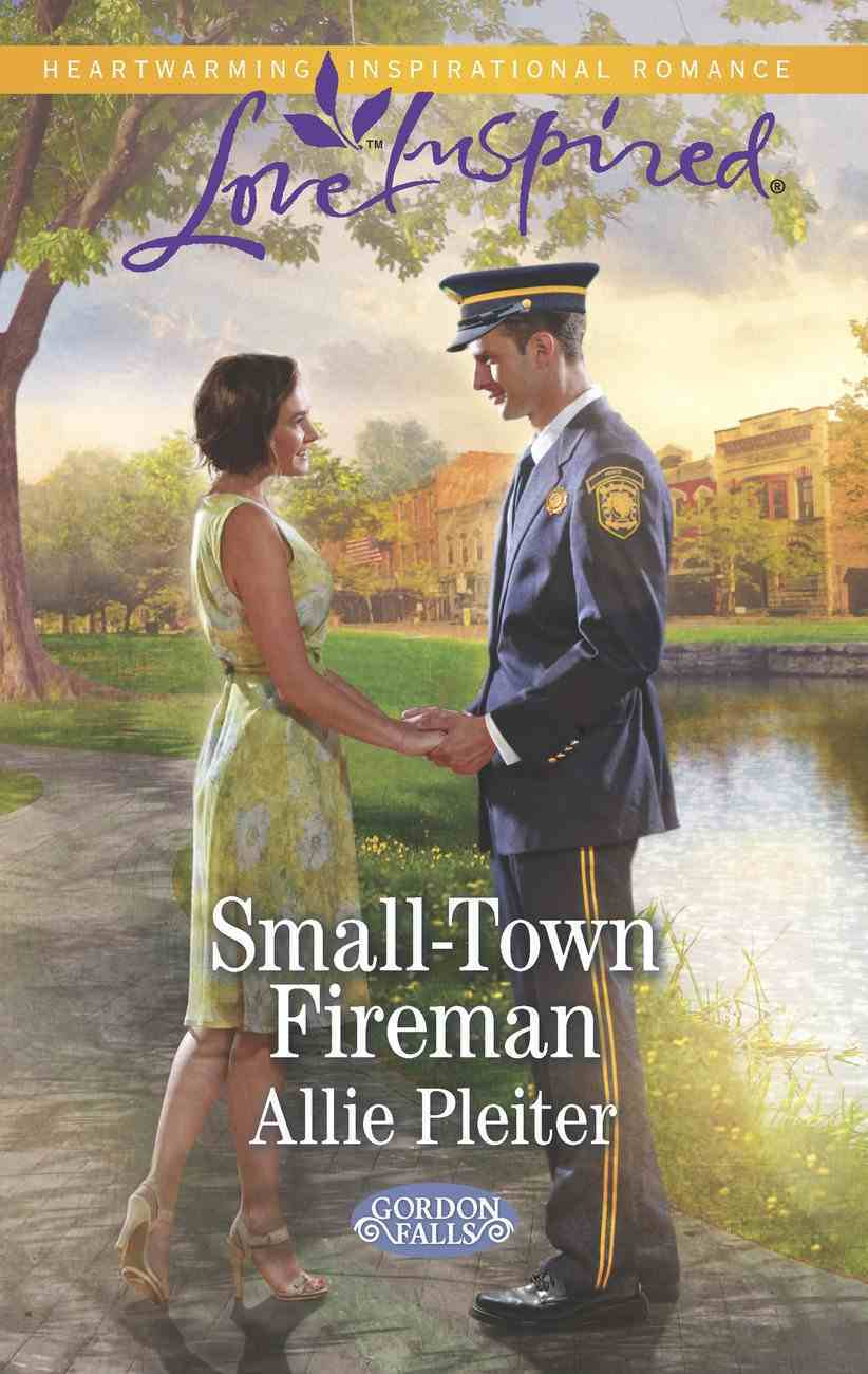 Small-Town Fireman (Love Inspired Series) eBook