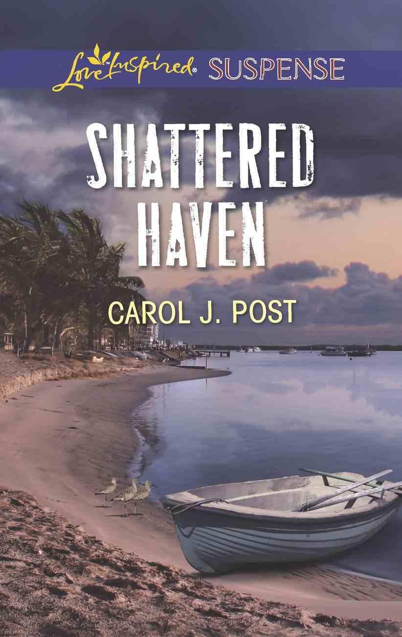 Shattered Haven (Love Inspired Suspense Series) eBook