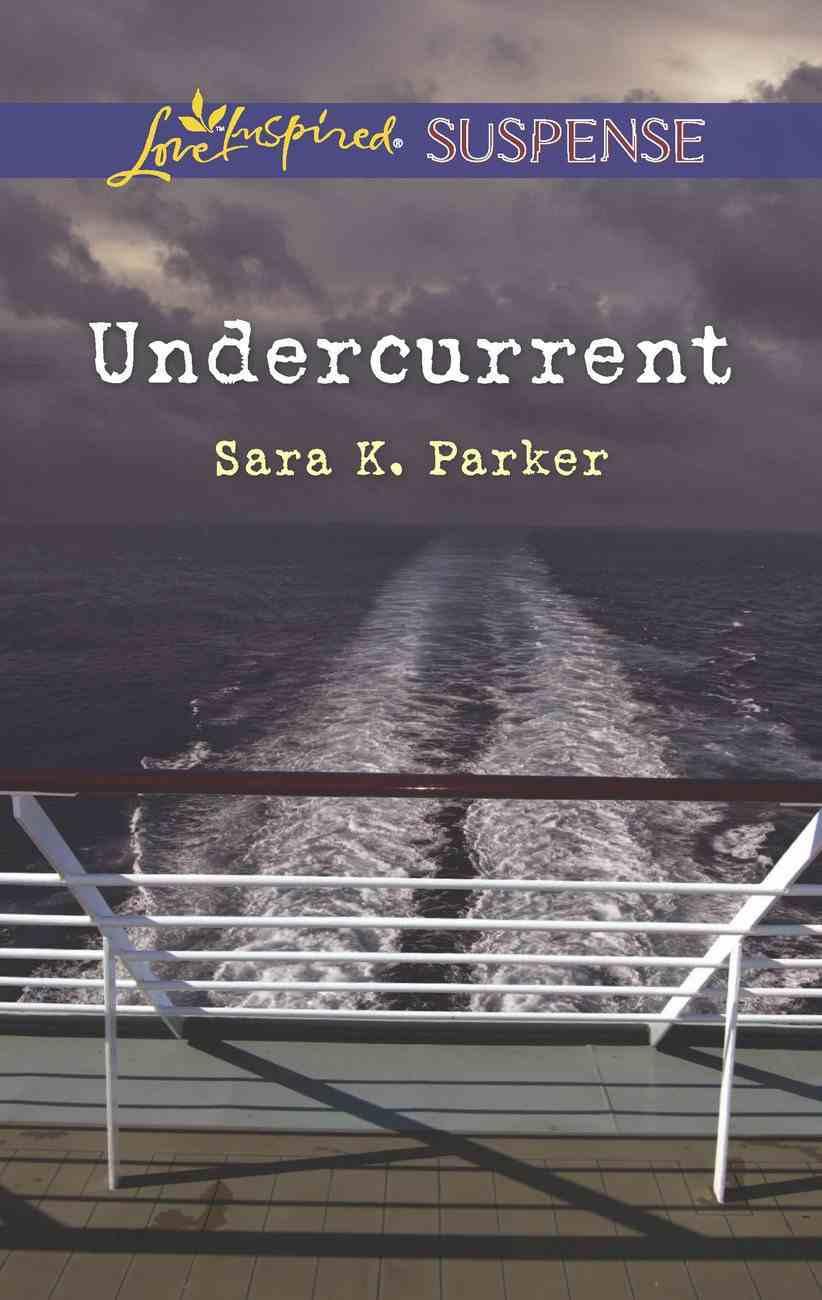 Undercurrent (Love Inspired Suspense Series) eBook