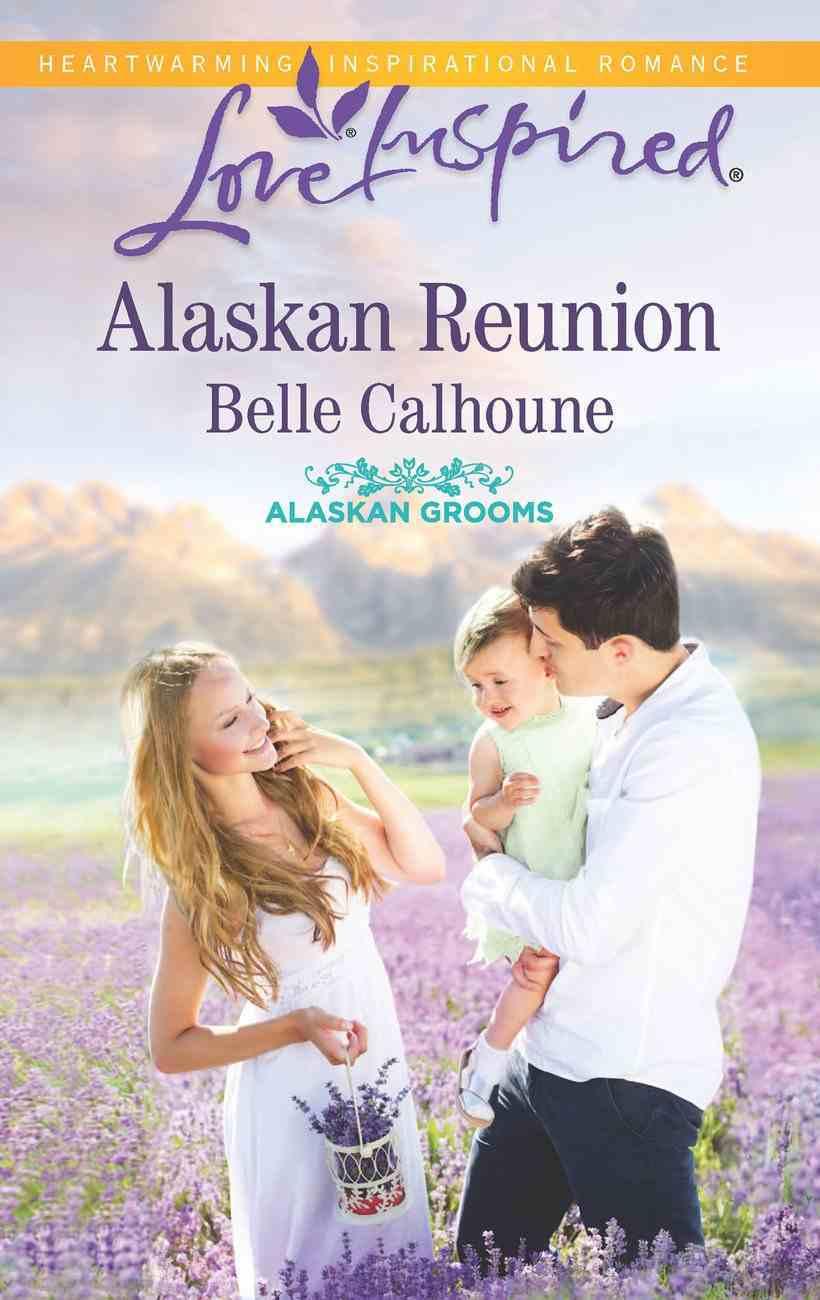 Alaskan Reunion (Love Inspired Series) eBook