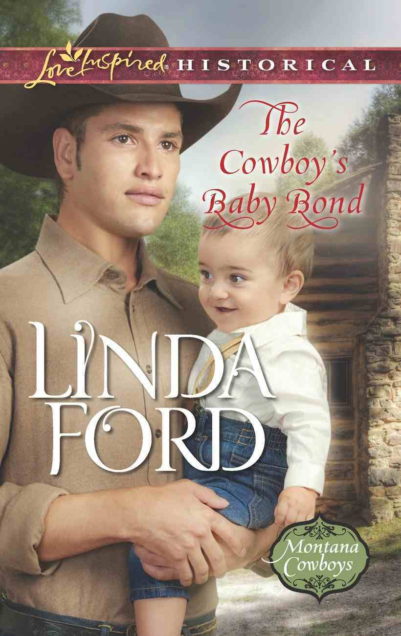 The Cowboy's Baby Bond (Love Inspired Series Historical) eBook
