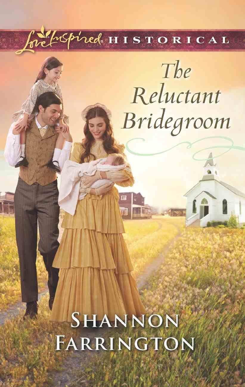 The Reluctant Bridegroom (Love Inspired Historical Series) eBook