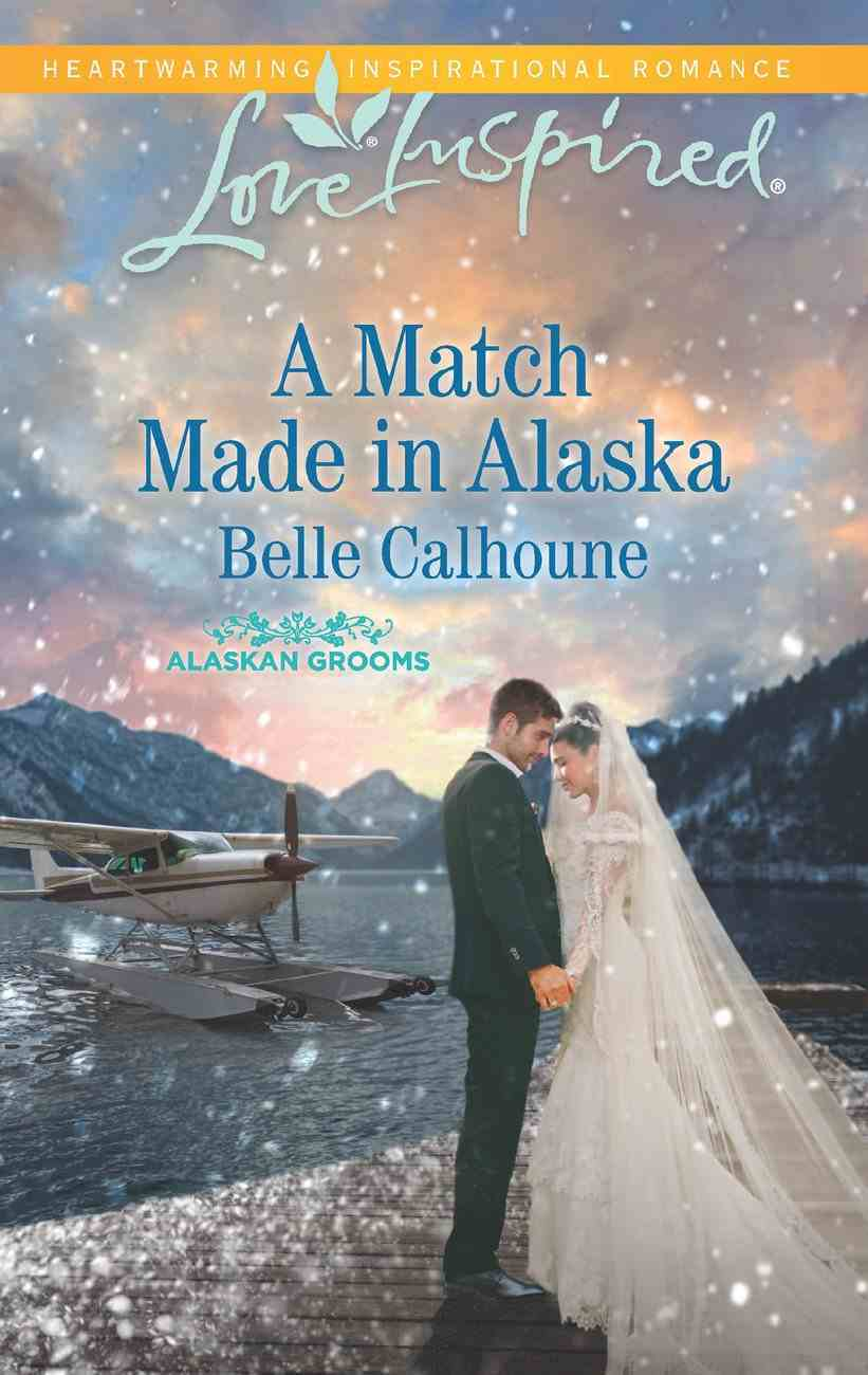 A Match Made in Alaska (Love Inspired Series) eBook