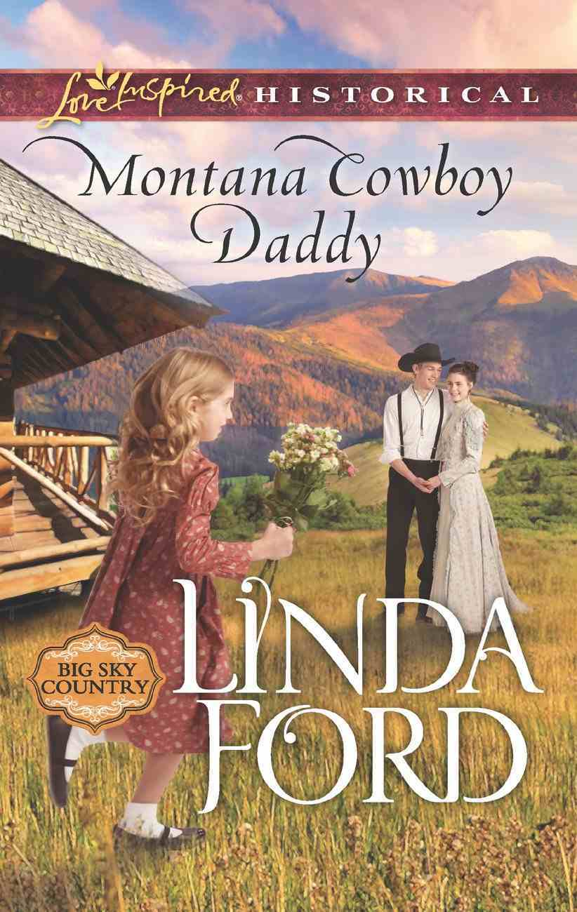 Montana Cowboy Daddy (Love Inspired Series Historical) eBook