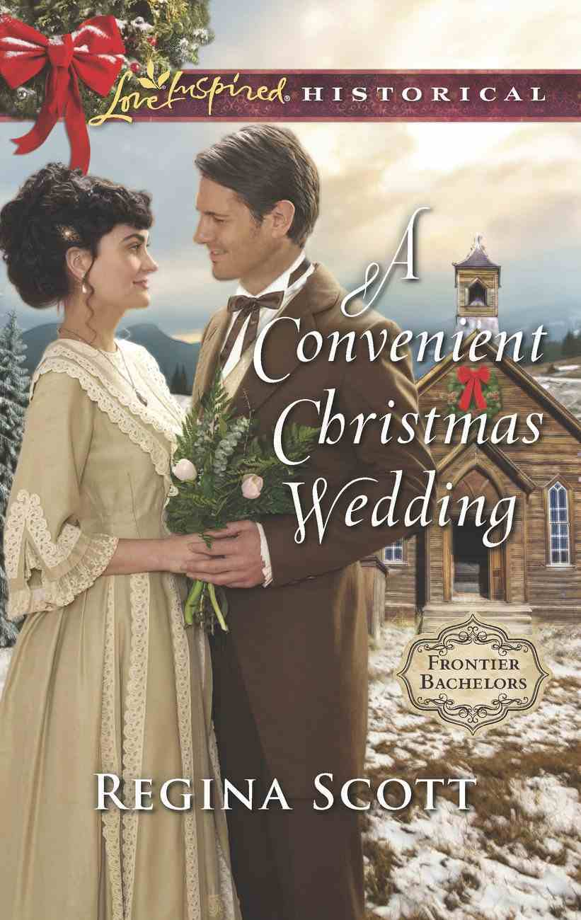 A Convenient Christmas Wedding (Love Inspired Series Historical) eBook