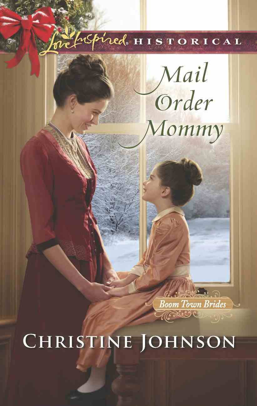 Mail Order Mummy (Love Inspired Series Historical) eBook