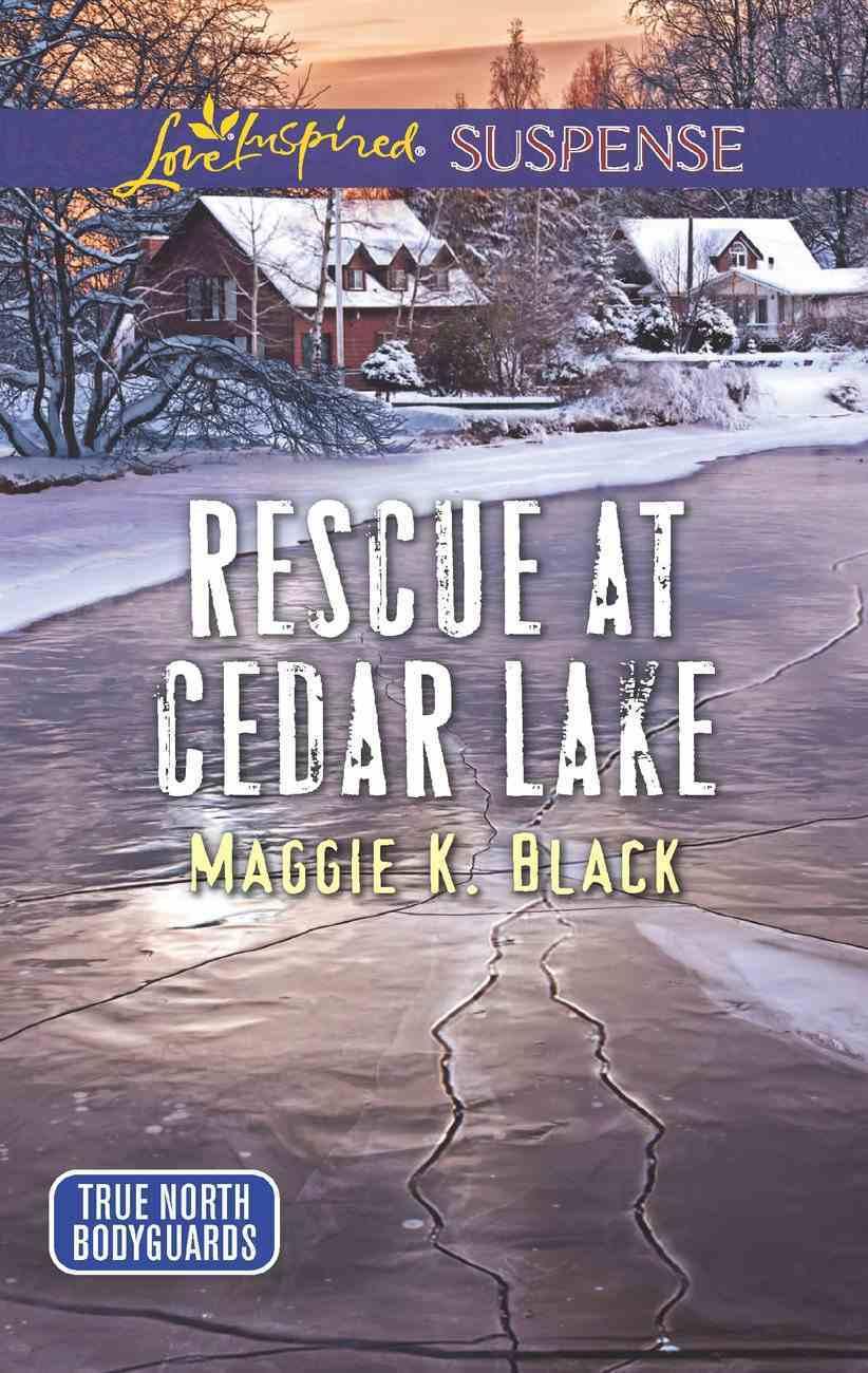 Rescue At Cedar Lake (Love Inspired Suspense Series) eBook