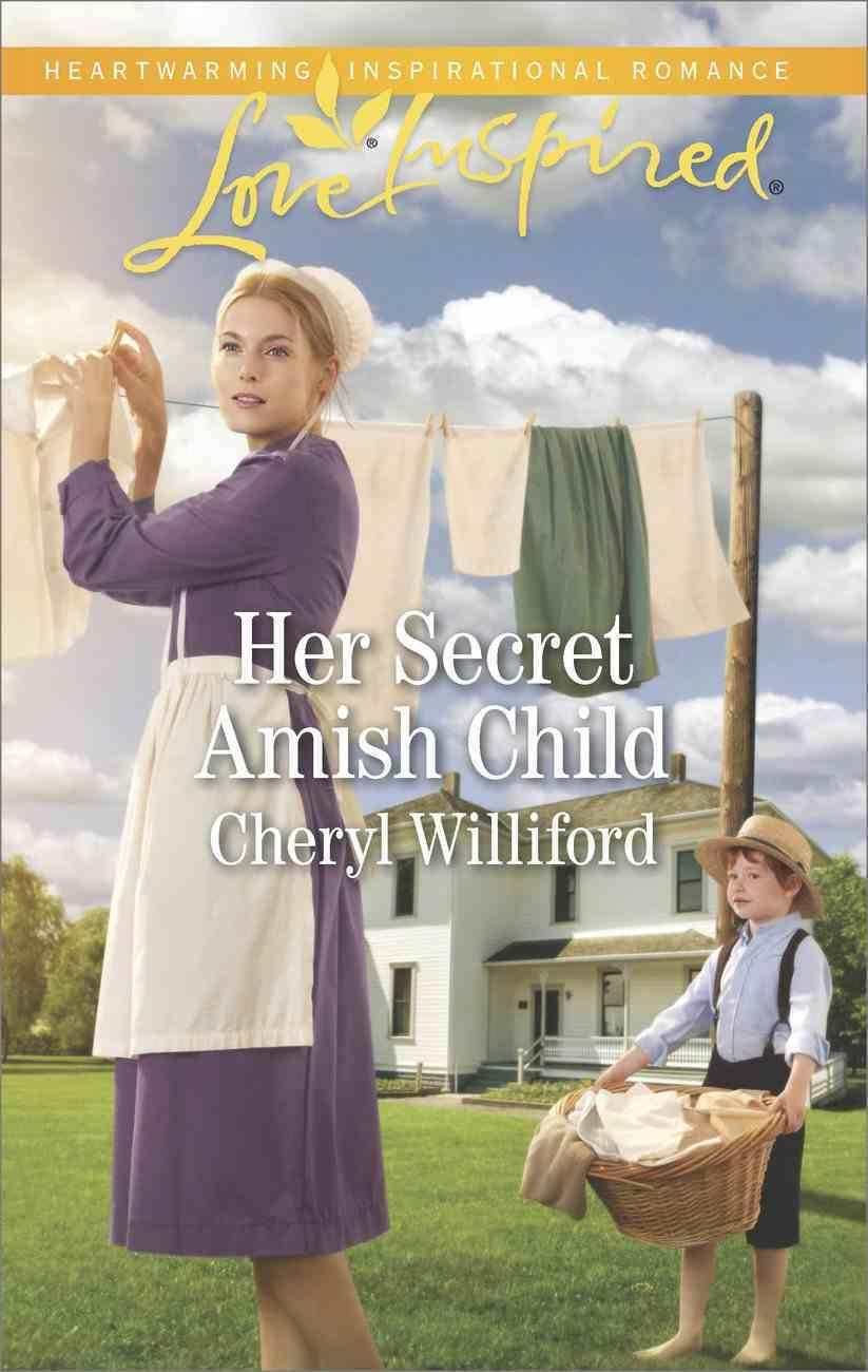 Her Secret Amish Child (Love Inspired Series) eBook