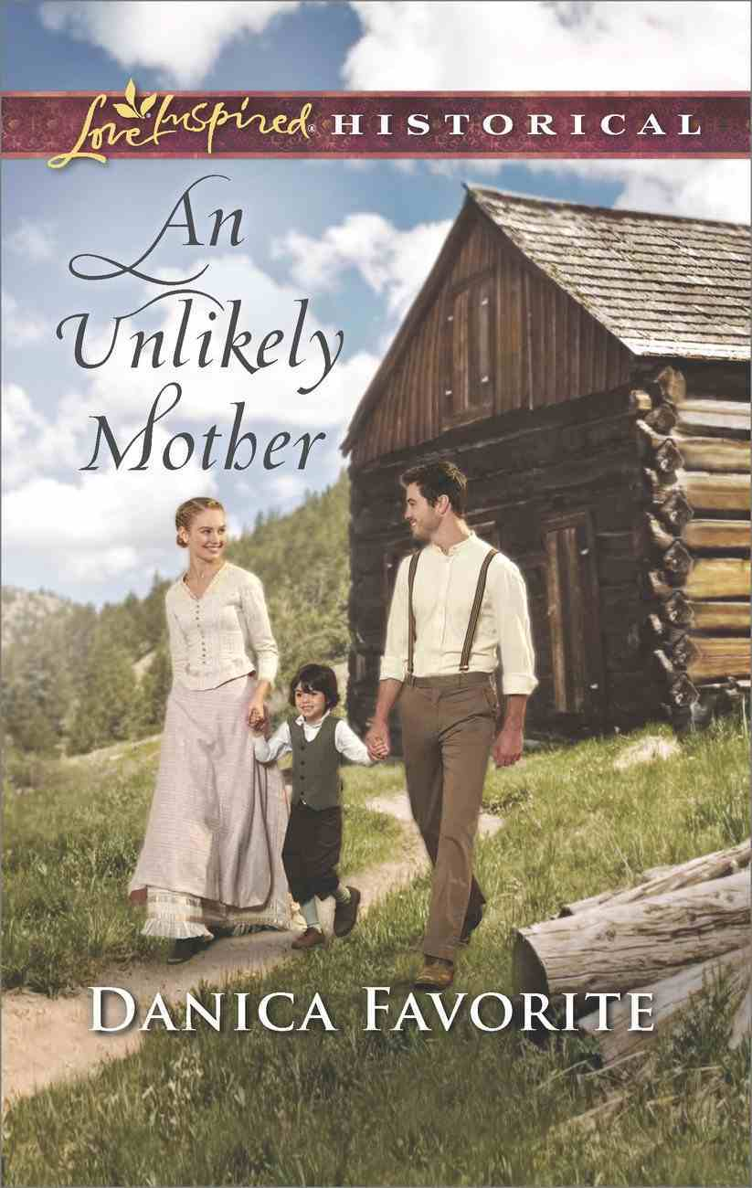 An Unlikely Mother (Love Inspired Historical Series) eBook