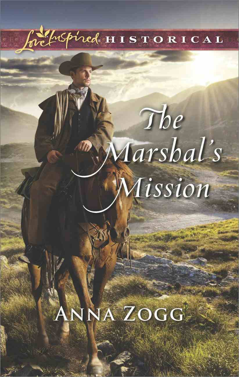The Marshal's Mission (Love Inspired Historical Series) eBook