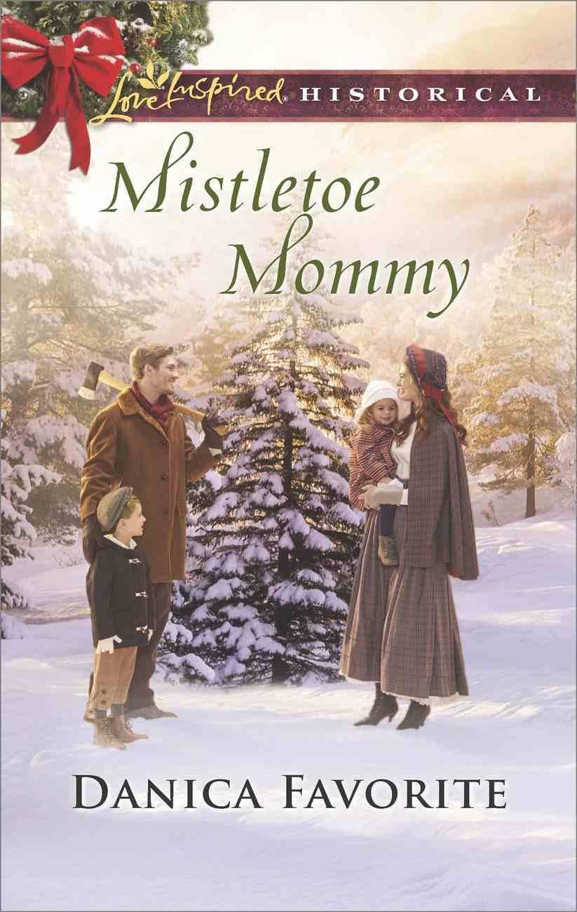Mistletoe Mommy (Love Inspired Historical Series) eBook