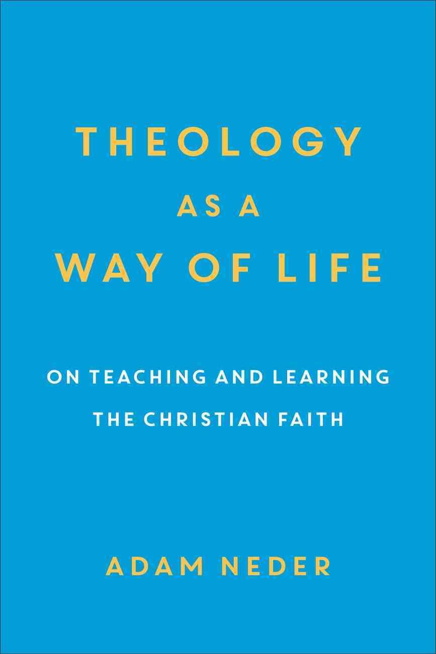 Theology as a Way of Life eBook