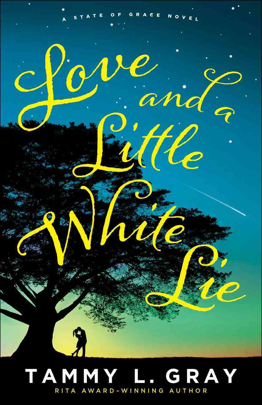 Love and a Little White Lie (#01 in State Of Grace Series) eBook