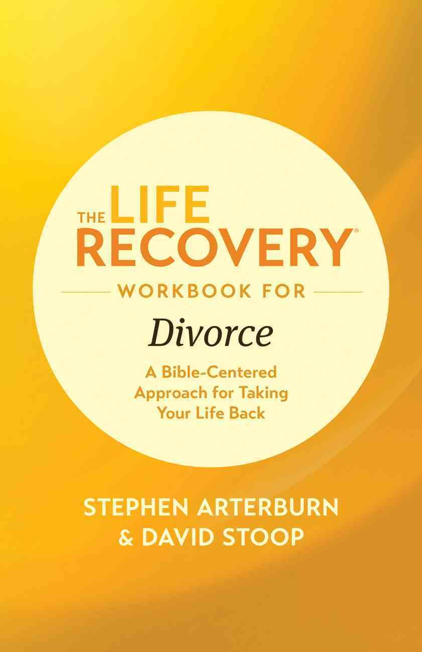 The Life Recovery Workbook For Divorce (Life Recovery Workbook Series) eBook