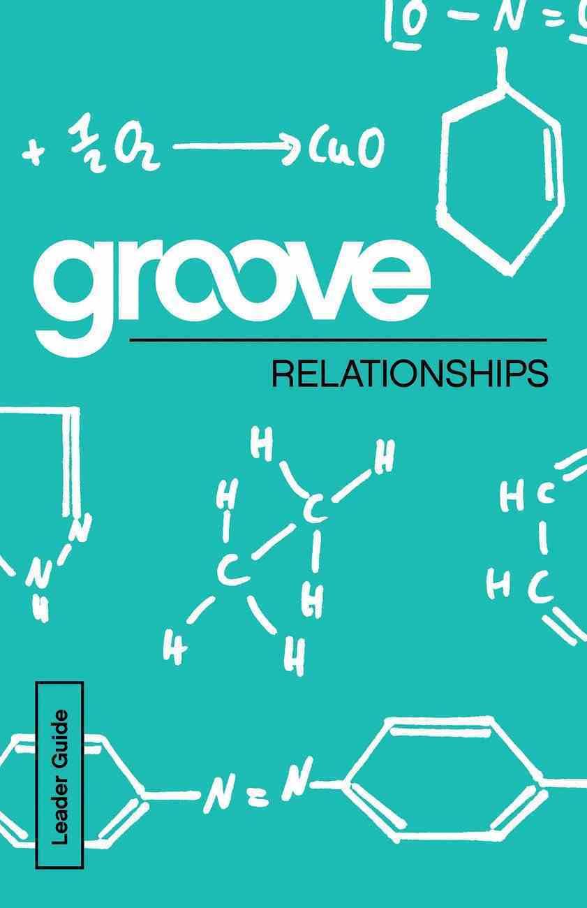 Relationships Leader Guide (Groove Series) eBook